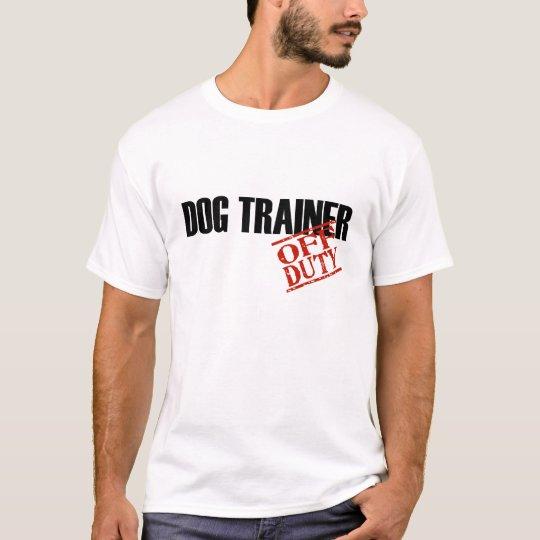 OFF DUTY DOG TRAINER T-Shirt