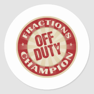 Off Duty Fractions Classic Round Sticker
