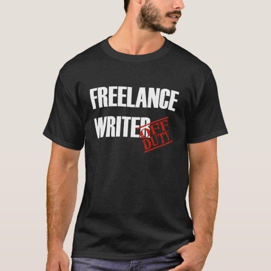 Off Duty Freelance Writer T-Shirt