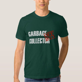 OFF DUTY GARBAGE COLLECTOR TEE SHIRT