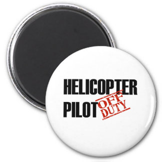 OFF DUTY HELICOPTER PILOT LIGHT 2 INCH ROUND MAGNET