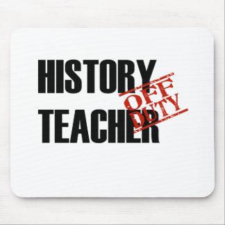 OFF DUTY HISTORY TEACHER LIGHT MOUSE PAD