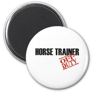 OFF DUTY HORSE TRAINER LIGHT 2 INCH ROUND MAGNET