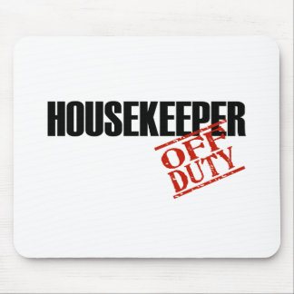 OFF DUTY HOUSEKEEPER LIGHT MOUSE PAD