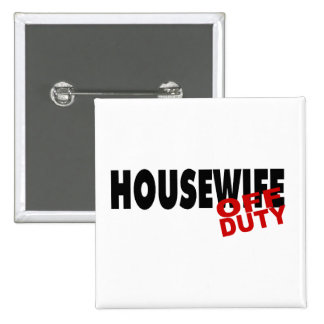 Off Duty Housewife (Blk) Button