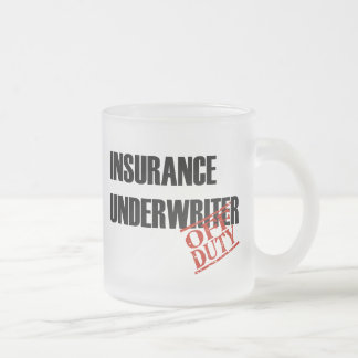 OFF DUTY INSURANCE UNDERWRITER FROSTED GLASS COFFEE MUG