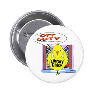 Off Duty Librarian - Worth The Fine Pinback Button