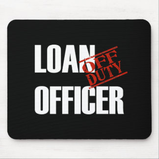 OFF DUTY LOAN OFFICER DARK MOUSE PAD