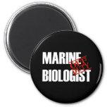 OFF DUTY MARINE BIOLOGIST DARK 2 INCH ROUND MAGNET