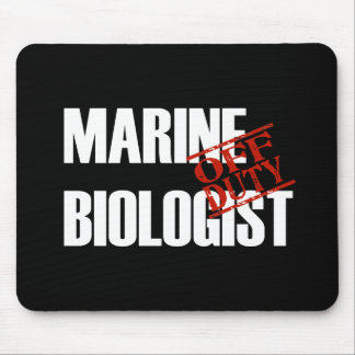 OFF DUTY MARINE BIOLOGIST DARK MOUSE PAD