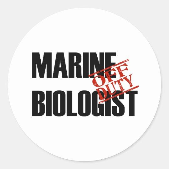 OFF DUTY MARINE BIOLOGIST LIGHT CLASSIC ROUND STICKER