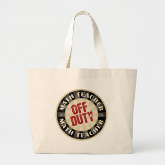 Off Duty Math Teacher Large Tote Bag