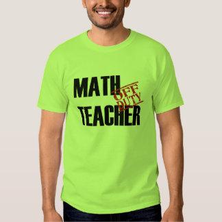 OFF DUTY MATH TEACHER TEE SHIRT