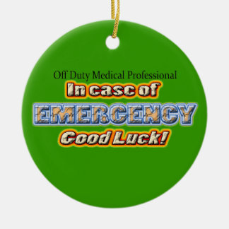 Off Duty Medical Professional Good Luck Ceramic Ornament