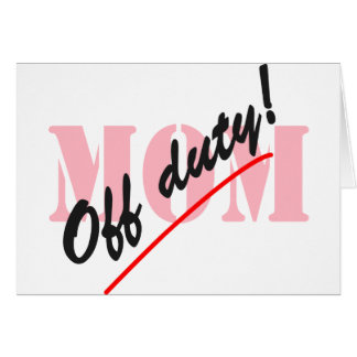 Off Duty Mom Card