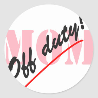 Off Duty Mom Classic Round Sticker