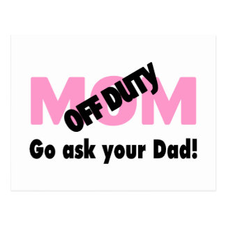 Off Duty Mom Go Ask Your Dad Postcards