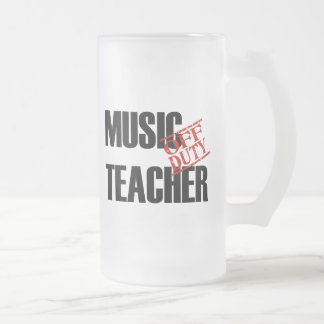 OFF DUTY MUSIC TEACHER FROSTED GLASS BEER MUG