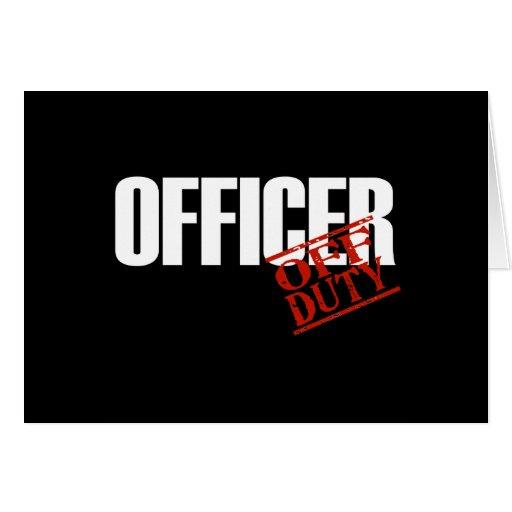 OFF DUTY OFFICER DARK GREETING CARD