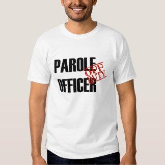 OFF DUTY Parole Officer T Shirt