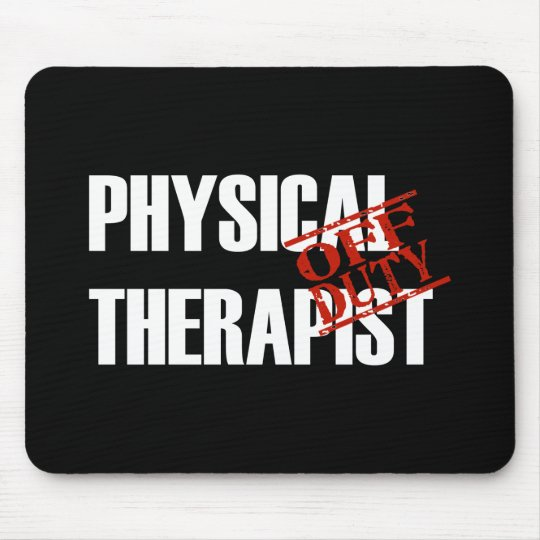 OFF DUTY PHYSICAL THERAPIST DARK MOUSE PAD