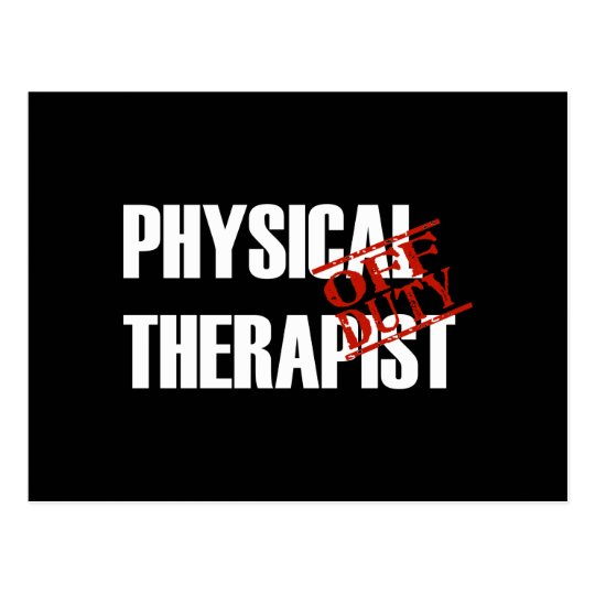 OFF DUTY PHYSICAL THERAPIST DARK POSTCARD