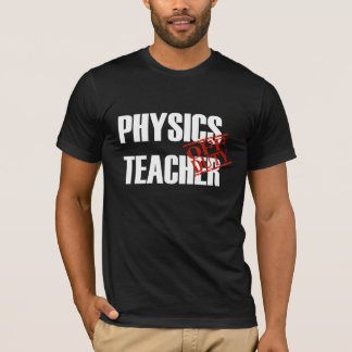 OFF DUTY Physics Teacher T-Shirt