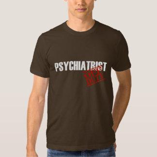 OFF DUTY PSYCHIATRIST T-SHIRT