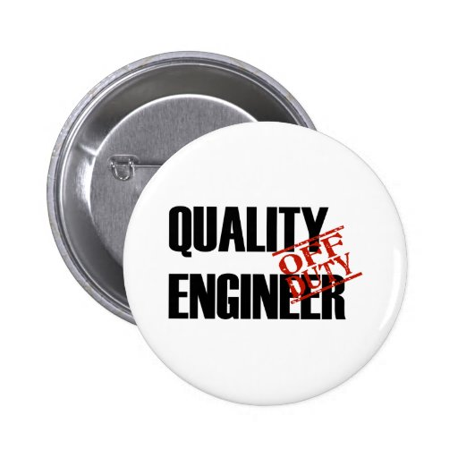 OFF DUTY QUALITY ENGINEER LIGHT PINBACK BUTTON