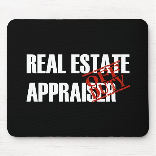 OFF DUTY REAL ESTATE APPRAISER DARK MOUSE PAD
