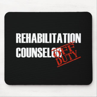 OFF DUTY REHAB COUNSELOR DARK MOUSE PAD