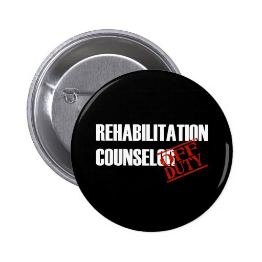 OFF DUTY REHAB COUNSELOR DARK PINBACK BUTTONS
