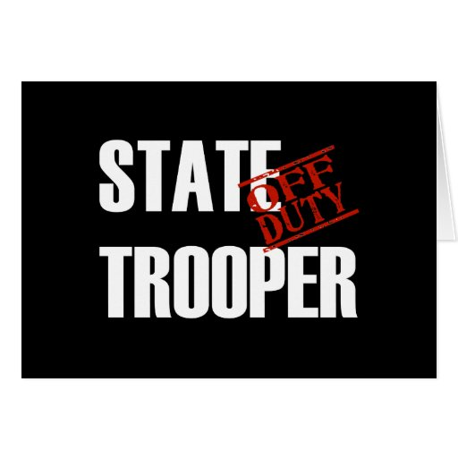 OFF DUTY STATE TROOPER DARK GREETING CARDS
