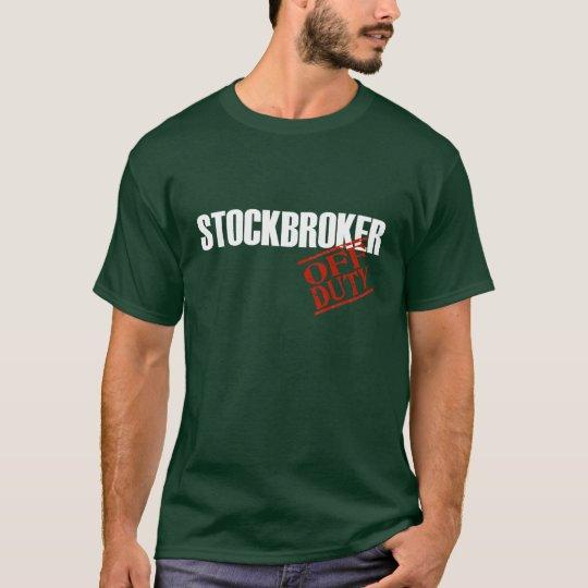 OFF DUTY STOCKBROKER T-Shirt