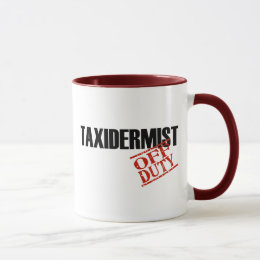 OFF DUTY TAXIDERMIST MUG