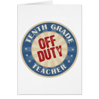 Off Duty Tenth Grade Teacher Card