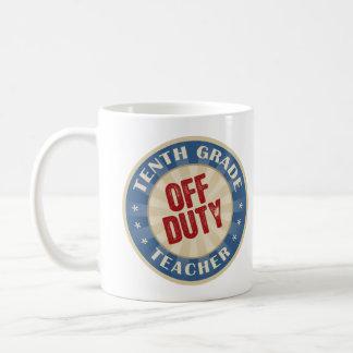Off Duty Tenth Grade Teacher Coffee Mug