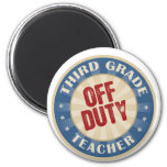Off Duty Third Grade Teacher Fridge Magnet