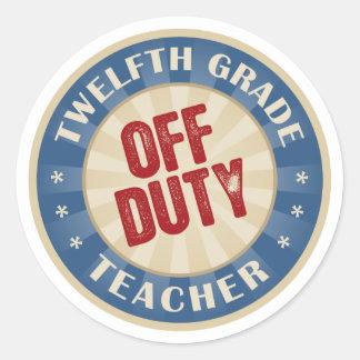 Off Duty Twelfth Grade Teacher Round Stickers