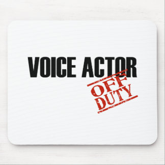 OFF DUTY VOICE ACTOR LIGHT MOUSE PAD