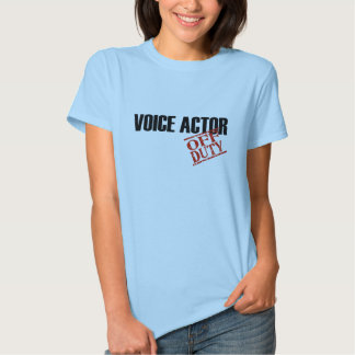 OFF DUTY VOICE ACTOR TEE SHIRT