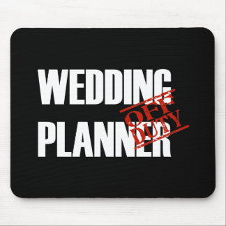 Off Duty Wedding Planner Mouse Pad