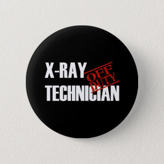 OFF DUTY XRAY TECH DARK PINBACK BUTTON