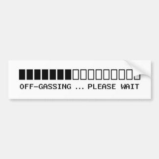 Off-Gassing Bumper Sticker