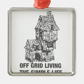 Off Grid Living - The Simple Life Metal Ornament
