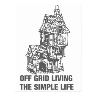 Off Grid Living - The Simple Life Postcard