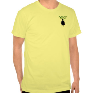 Off Like a Herd of Turtles T Shirts