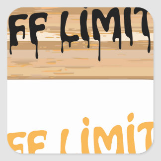 Off Limits wood sign Painted Square Sticker
