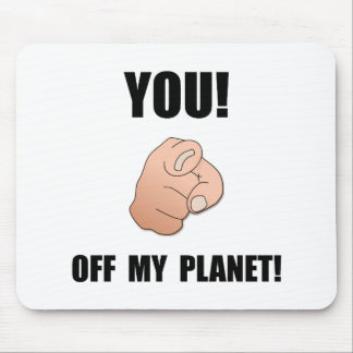 Off My Planet Mouse Pad