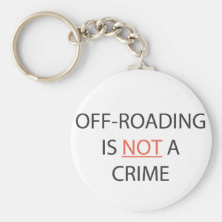 OFF-ROADING IS NOT A CRIME KEYCHAIN